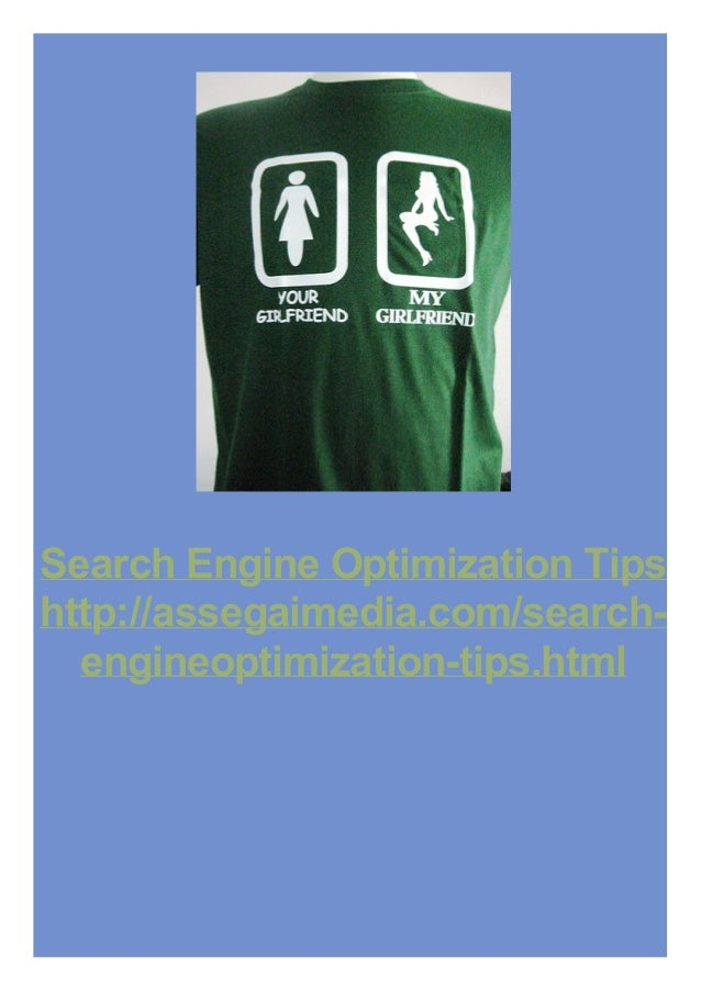 Search Engine Optimization Tips http://assegaimedia.com/search- engineoptimization-tips.html
