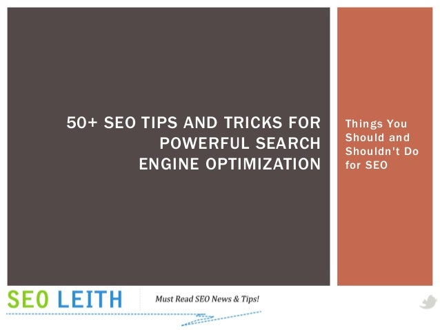 50+ SEO TIPS AND TRICKS FOR   Things You                              Should and          POWERFUL SEARCH     Shouldnt Do ...