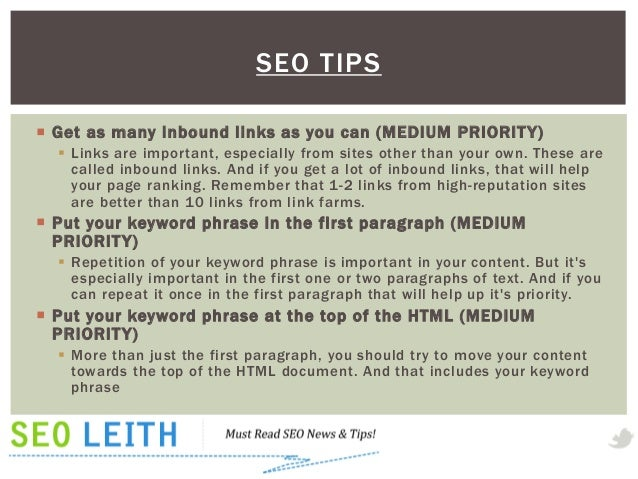 SEO TIPS Get as many inbound links as you can (MEDIUM PRIORIT Y)   Links are important, especially from sites other than...