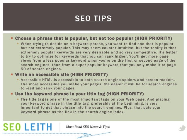 SEO TIPS Choose a phrase t hat is popular, but not too popular (HIGH PRIORIT Y)    When trying to decide on a keyword ph...
