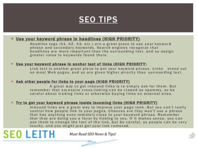 SEO TIPS Use your keyword phrase in headlines (HIGH PRIORIT Y)              H e a d l i n e t a g s ( h 1 , h 2 , h 3 , e...