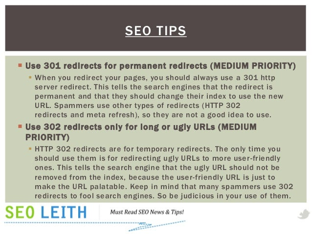 SEO TIPS Use 301 redirects for permanent redirects (MEDIUM PRIORIT Y)   When you redirect your pages, you should always ...
