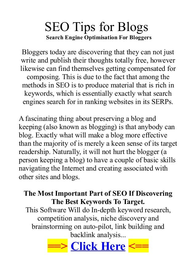 SEO Tips for BlogsSearch Engine Optimisation For BloggersBloggers today are discovering that they can not justwrite and pu...