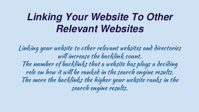 Linking Your Website To Other Relevant Websites Linking your website to other relevant websites and directories will incre...