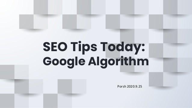 SEO Tips Today: Google Algorithm Porsh 2020.9.25