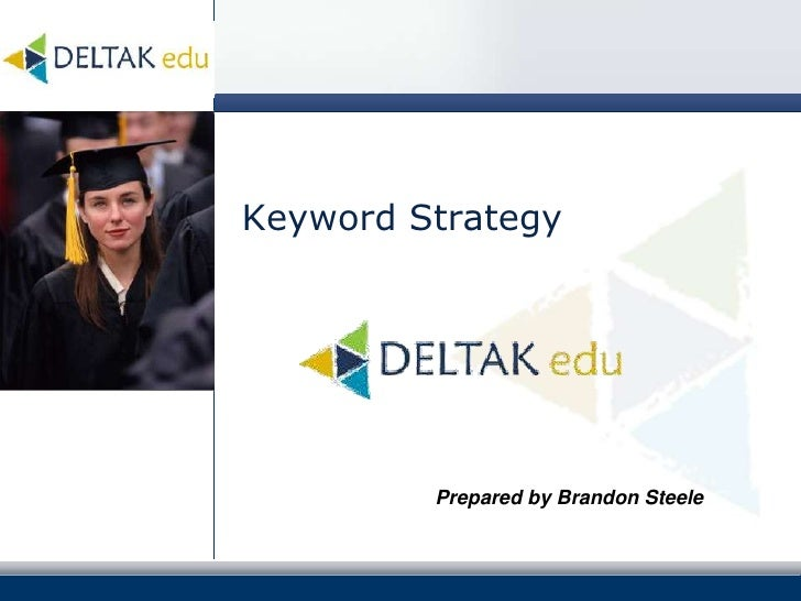 Keyword Strategy<br />Prepared by Brandon Steele<br />