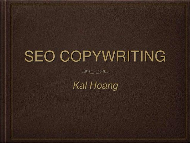 SEO COPYWRITING     Kal Hoang