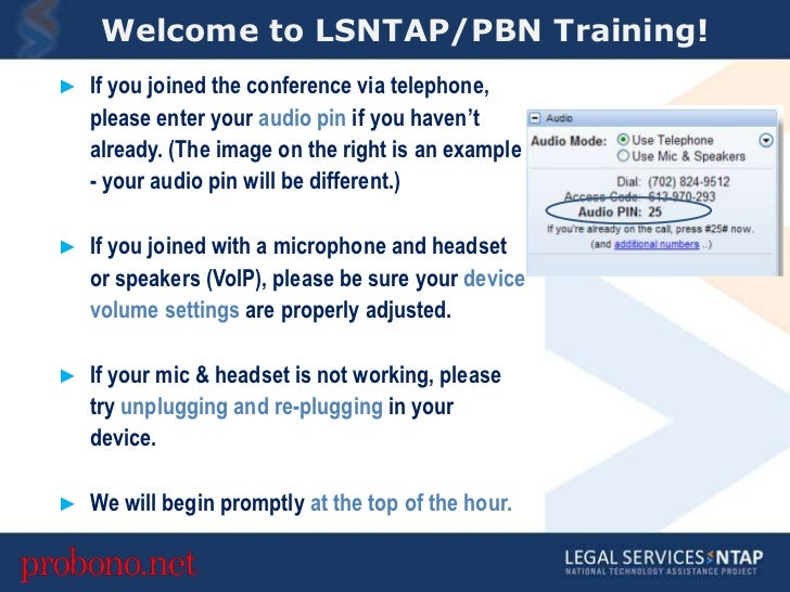 Welcome to LSNTAP/PBN Training!<br /><ul><li>If you joined the conference via telephone, please enter your audio pin if yo...