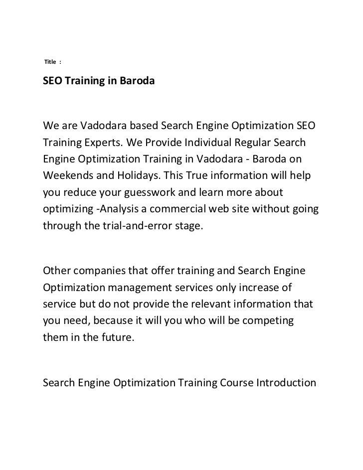 Title :SEO Training in BarodaWe are Vadodara based Search Engine Optimization SEOTraining Experts. We Provide Individual R...