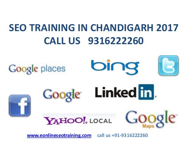 SEO TRAINING IN CHANDIGARH 2017 CALL US 9316222260 www.eonlineseotraining.com call us +91-9316222260