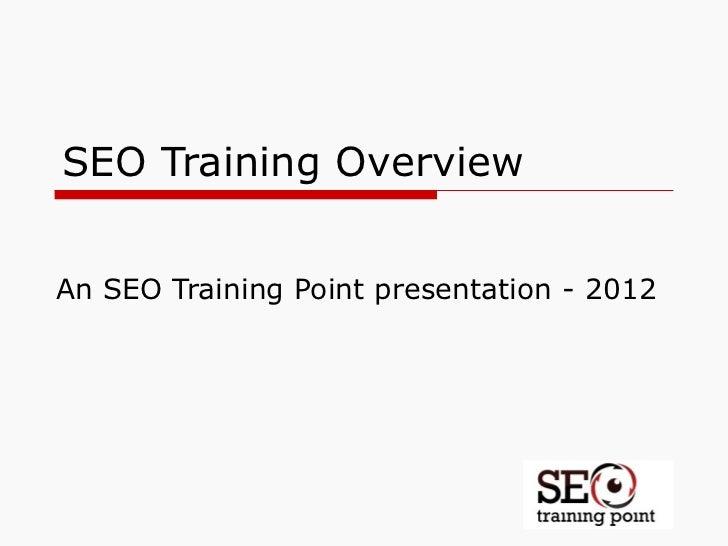 SEO Training OverviewAn SEO Training Point presentation - 2012