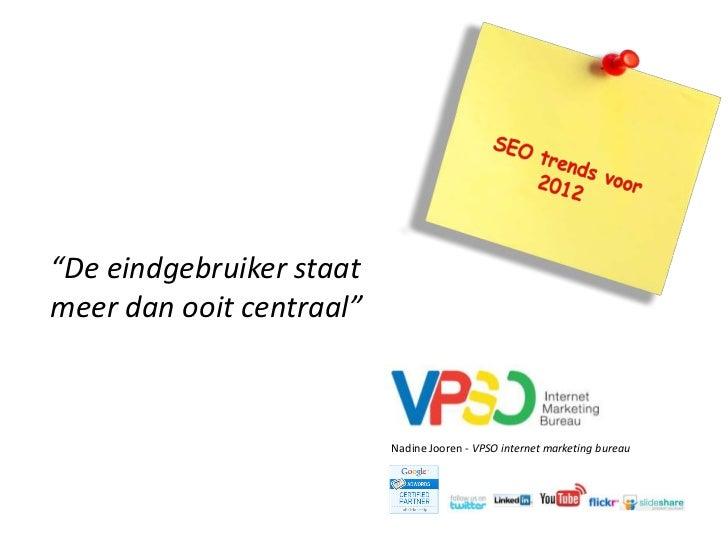"""""""De eindgebruiker staatmeer dan ooit centraal""""                          Nadine Jooren - VPSO internet marketing bureau"""