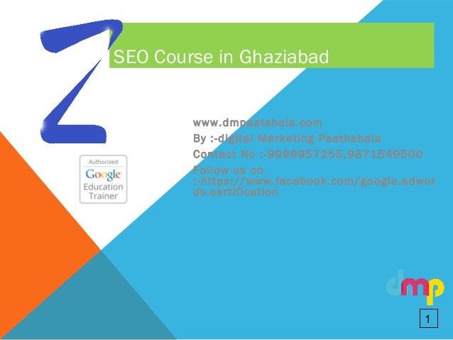 SEO Course in Ghaziabad www.dmpaatshala.com By :-digital Marketing Paathshala Contact No :-9999957255,9871549500 Follow us...