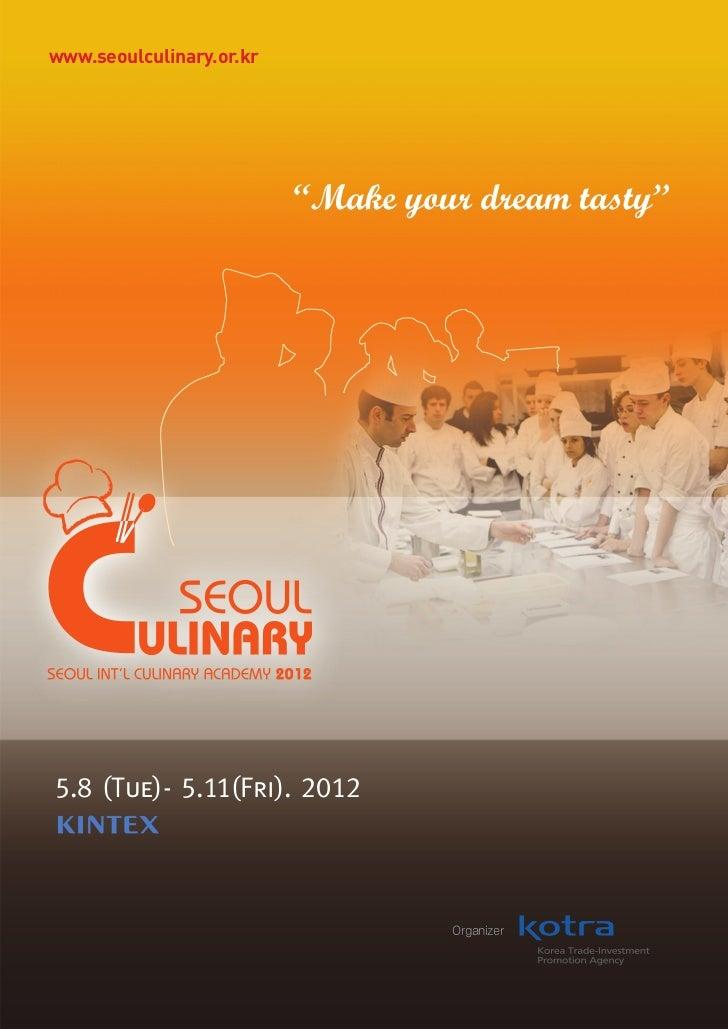 www.seoulculinary.or.kr5.8 (Tue)- 5.11(Fri). 2012                             Organizer