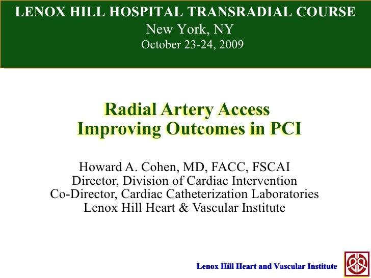 Howard A. Cohen, MD, FACC, FSCAI Director, Division of Cardiac Intervention Co-Director, Cardiac Catheterization Laborator...