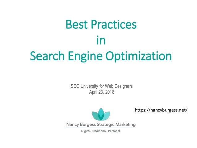 SEO University for Web Designers April 23, 2018 Best Practices in Search Engine Optimization https://nancyburgess.net/