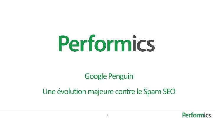 Google PenguinUne évolution majeure contre le Spam SEO                   1