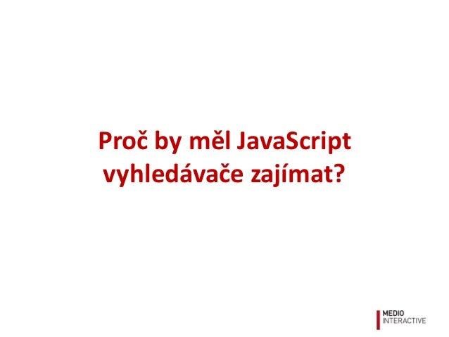SEO ve světě JavaScriptu Slide 2