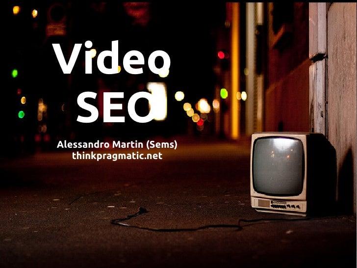 Video  SEO Alessandro Martin (Sems) thinkpragmatic.net