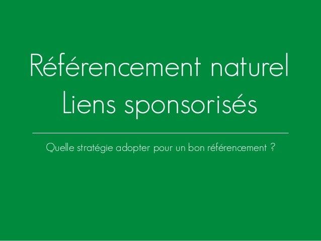 Référencement naturel Liens sponsorisés Quelle stratégie adopter pour un bon référencement ?