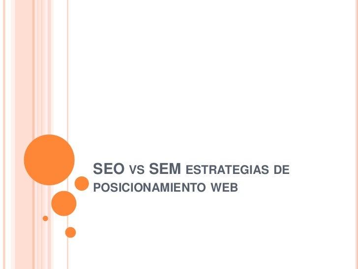 SEO VS SEM ESTRATEGIAS DEPOSICIONAMIENTO WEB