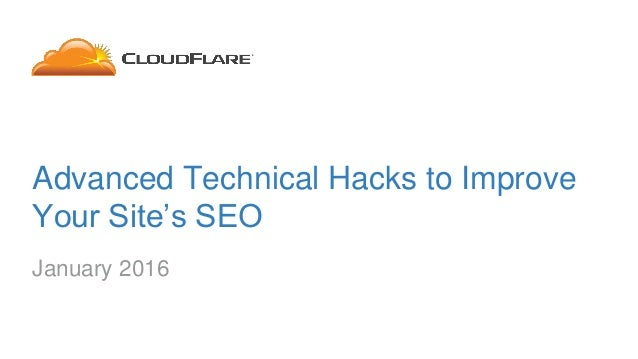 Advanced Technical Hacks to Improve Your Site's SEO January 2016
