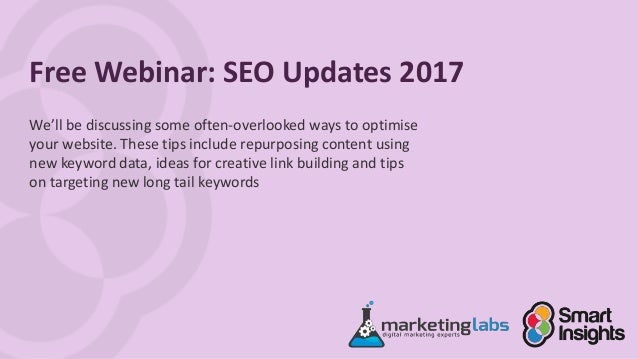 Free Webinar: SEO Updates 2017 We'll be discussing some often-overlooked ways to optimise your website. These tips include...