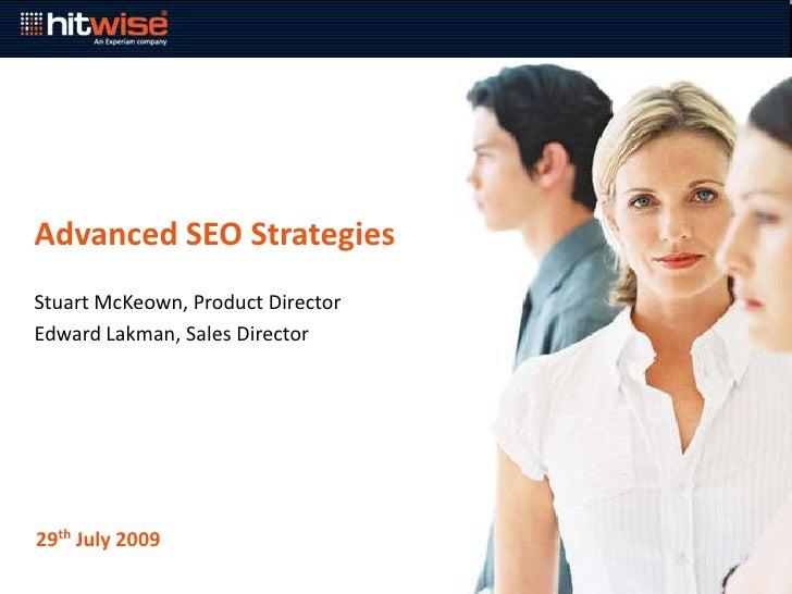 Advanced SEO Strategies<br />Stuart McKeown, Product Director <br />Edward Lakman, Sales Director<br />29th July 2009<br />