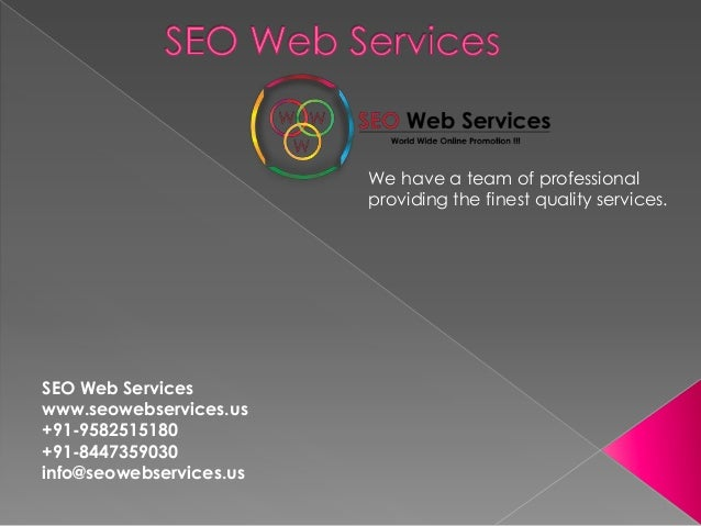 We have a team of professional providing the finest quality services. SEO Web Services www.seowebservices.us +91-958251518...