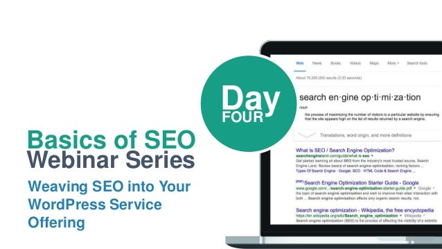 Basics of SEO Webinar Series Weaving SEO into Your WordPress Service Offering DayFOUR