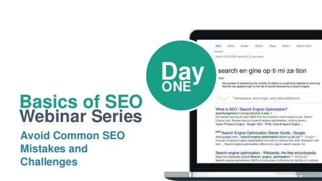 Basics of SEO Webinar Series Avoid Common SEO Mistakes and Challenges DayONE