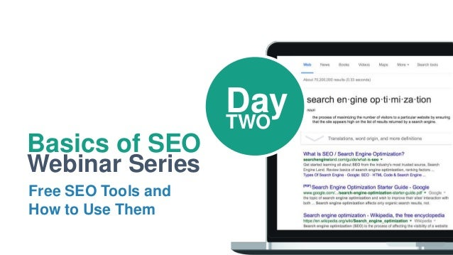Basics of SEO Webinar Series Free SEO Tools and How to Use Them DayTWO