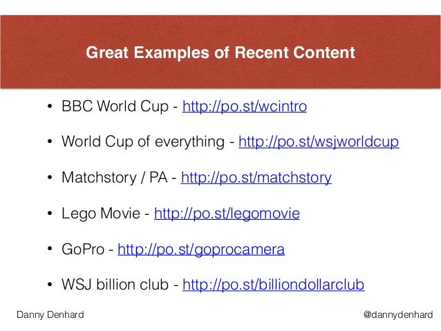 Great Examples of Recent Content • BBC World Cup - http://po.st/wcintro • World Cup of everything - http://po.st/wsjworldc...