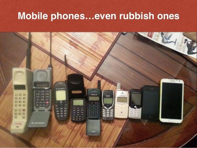 Mobile phones…even rubbish ones