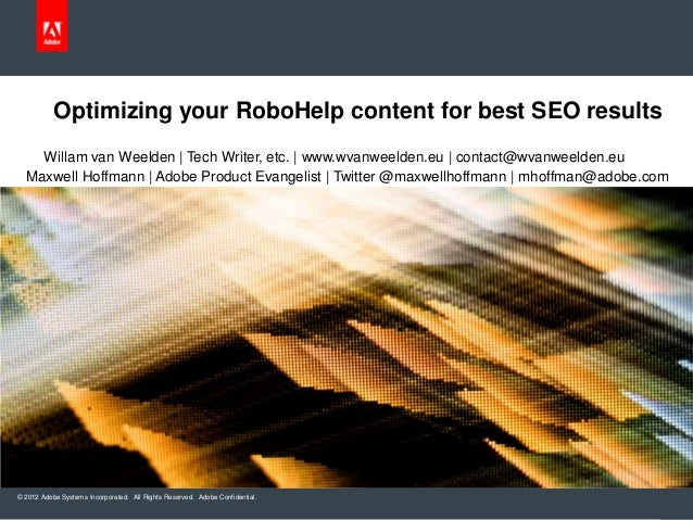 © 2012 Adobe Systems Incorporated. All Rights Reserved. Adobe Confidential.Optimizing your RoboHelp content for best SEO r...