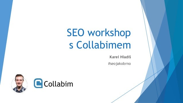 SEO workshop s Collabimem Karel Hladiš #seojakobrno