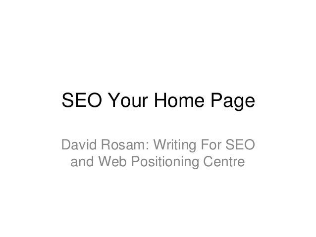 SEO Your Home Page David Rosam: Writing For SEO and Web Positioning Centre