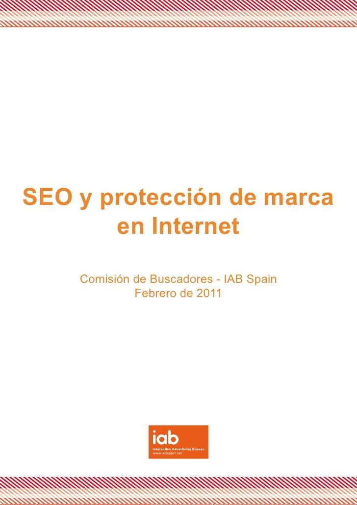 SEO y protección de marca       en Internet    Comisión de Buscadores - IAB Spain             Febrero de 2011