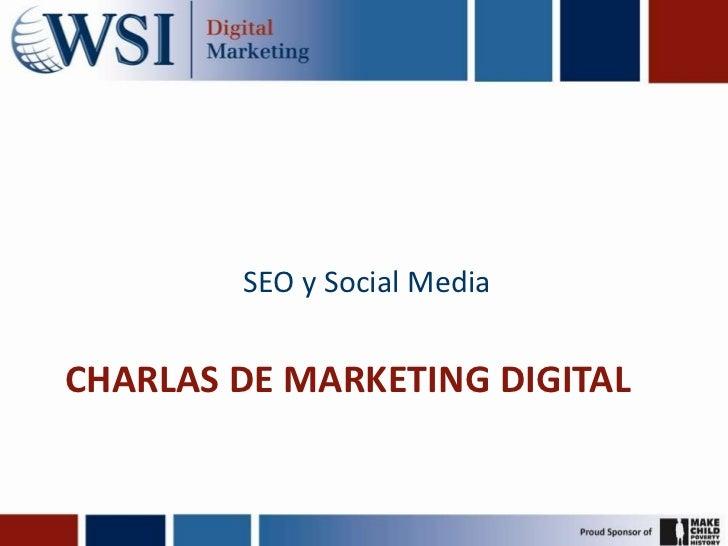 Charlas de marketing digital<br />SEO y Social Media<br />