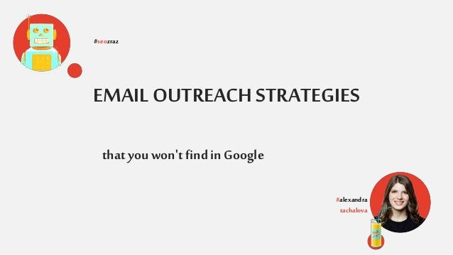 EMAIL OUTREACH STRATEGIES #seozraz #alexandra tachalova that you won't find inGoogle