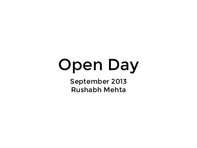 Open Day September 2013 Rushabh Mehta