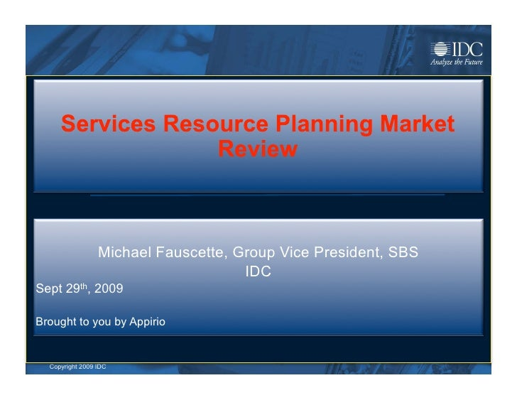 Michael Fauscette, Group Vice President, SBS                                        IDC Sept 29th, 2009  Brought to you by...