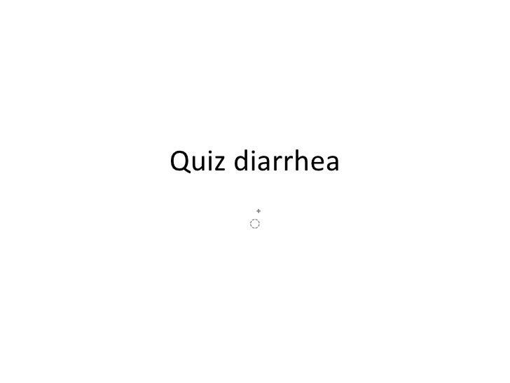 Quiz diarrhea ๋