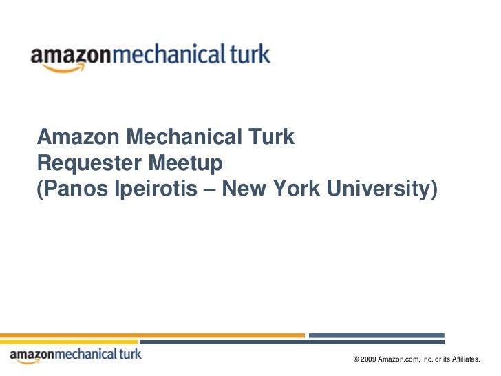 Amazon Mechanical Turk Requester Meetup (Panos Ipeirotis – New York University)                                   © 2009 A...
