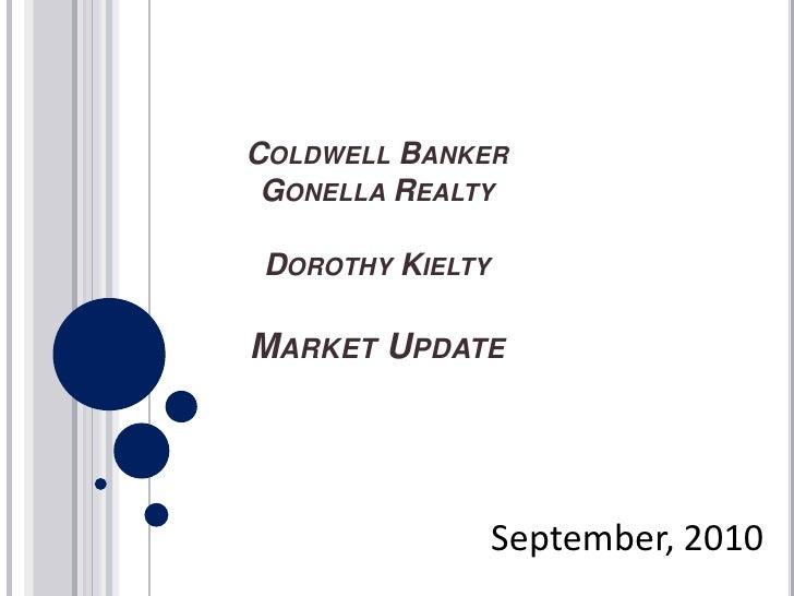 Coldwell Banker Gonella RealtyDorothy KieltyMarket Update<br />September, 2010<br />