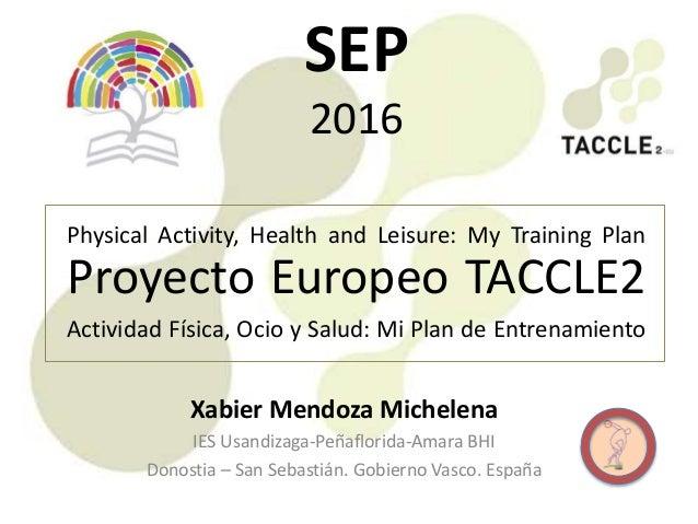 Proyecto Europeo TACCLE2 Xabier Mendoza Michelena IES Usandizaga-Peñaflorida-Amara BHI Donostia – San Sebastián. Gobierno ...