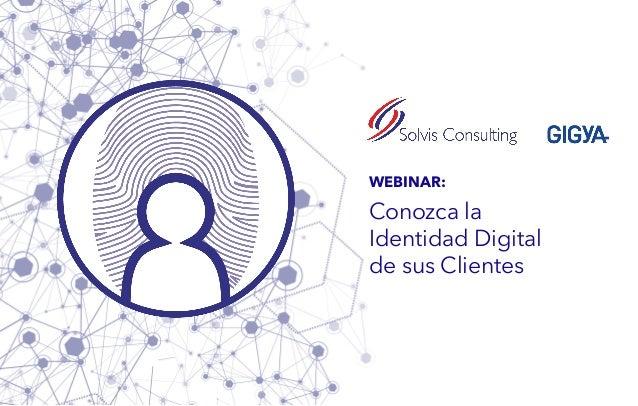 WEBINAR: Conozca la Identidad Digital de sus Clientes
