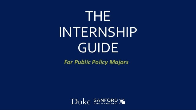 THE INTERNSHIP GUIDE For Public Policy Majors