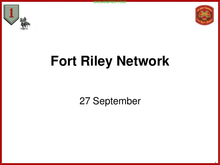UNCLASSIFIED//FOUOFort Riley Network    27 September                           1
