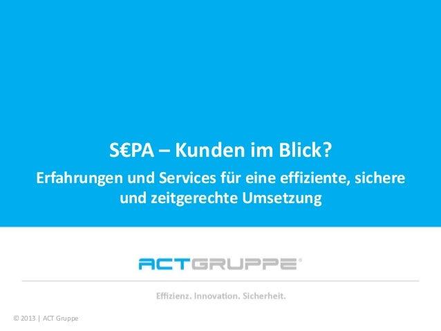 Vielen Dank für Ihre Aufmerksamkeit! S€PA – Kunden im Blick? Erfahrungen und Services für eine effiziente, sichere und zei...